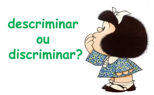 descriminar ou discriminar